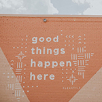 GOOD THINGS HAPPEN HERE by Grace Dille